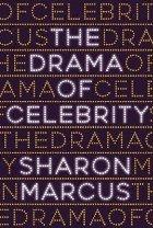 Drama of Celebrity