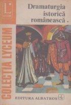 Dramaturgia istorica romaneasca, Volumul I