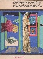 Dramaturgie romaneasca (1918-1944), Volumul I