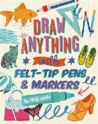 Draw ANYTHING with Felt Tip