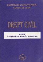Drept civil pentru invatamantul superior economic