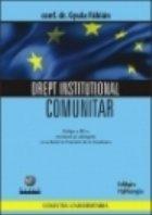 Drept institutional comunitar - ed. a 3-a revizuita si adaugita