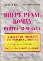 Drept penal roman - Partea generala, Culegere de probleme din practica judiciara (Pentru uzul studentilor), Editia a II-a revizuita