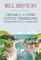 Drumul către Little Dribbling. Noi însemnări de pe o insulă mică
