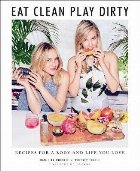 Eat Clean, Play Dirty:Recipes for a Body and Life You Love b