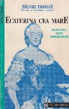 Ecaterina cea Mare. Romanul unei imparatese