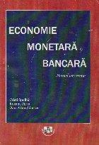 Economie monetara si bancara. Manual universitar
