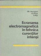Ecranarea electromagnetica in tehnica curentilor intensi