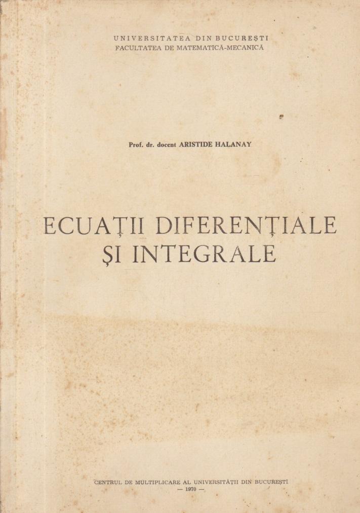 Ecuatii diferentiale si integrale (A. Halanay)
