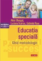 Educaţia specială. Ghid metodologic