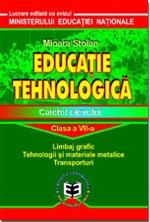 Educatie tehnologica. Caietul elevului, clasa a VII-a