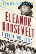 Eleanor Roosevelt, Fighter for Justice: Her Impact on the Ci