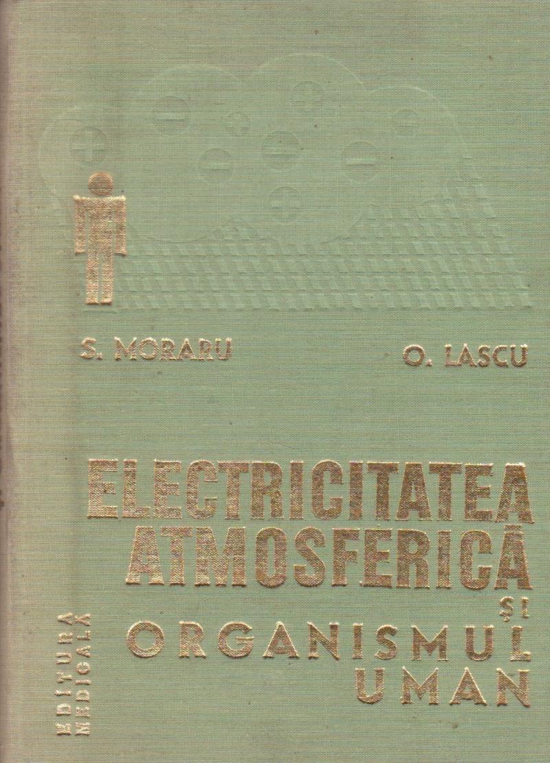 Electricitatea atmosferica si organismul uman - Indrumator pentru medici, biologi, ingineri