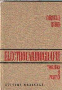 Electrocardiografie teoretica si practica