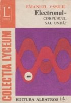 Electronul Corpuscul sau unda