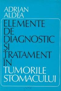 Elemente de diagnostic si tratament in tumorile stomacului