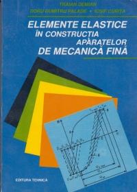 Elemente elastice in constructia aparatelor de mecanica fina