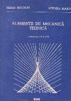 Elemente de mecanica tehnica - Teorie si aplicatii