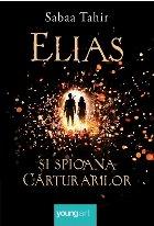 Elias şi spioana Cărturarilor I. Focul din cenușă