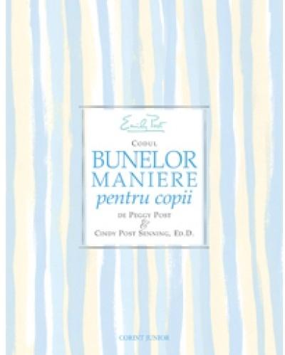 EMILY POST - CODUL BUNELOR MANIERE PENTRU COPII