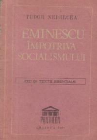 Eminescu impotriva socialismului - Idei si texte esentiale
