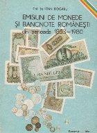 Emisiuni de monede si bancnote romanesti din perioada 1853-1980