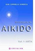 Enciclopedia de Aikido - volumul I: Arta