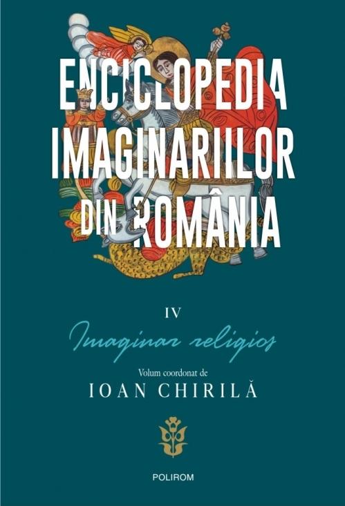 Enciclopedia imaginariilor din Romania. Vol. IV: Imaginar religios