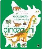 Enciclopedia micilor curiosi. Dinozaurii