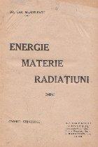 Energie, materie, radiatiuni. Cronici stiintifice
