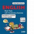 English. Short Texts with Vocabulary Exercises / Exercitii de vocabular pe baza textelor pentru clasele V-VIII