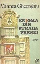 Enigma din Strada Presei - Roman