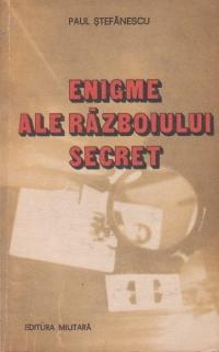 Enigme ale razboiului secret