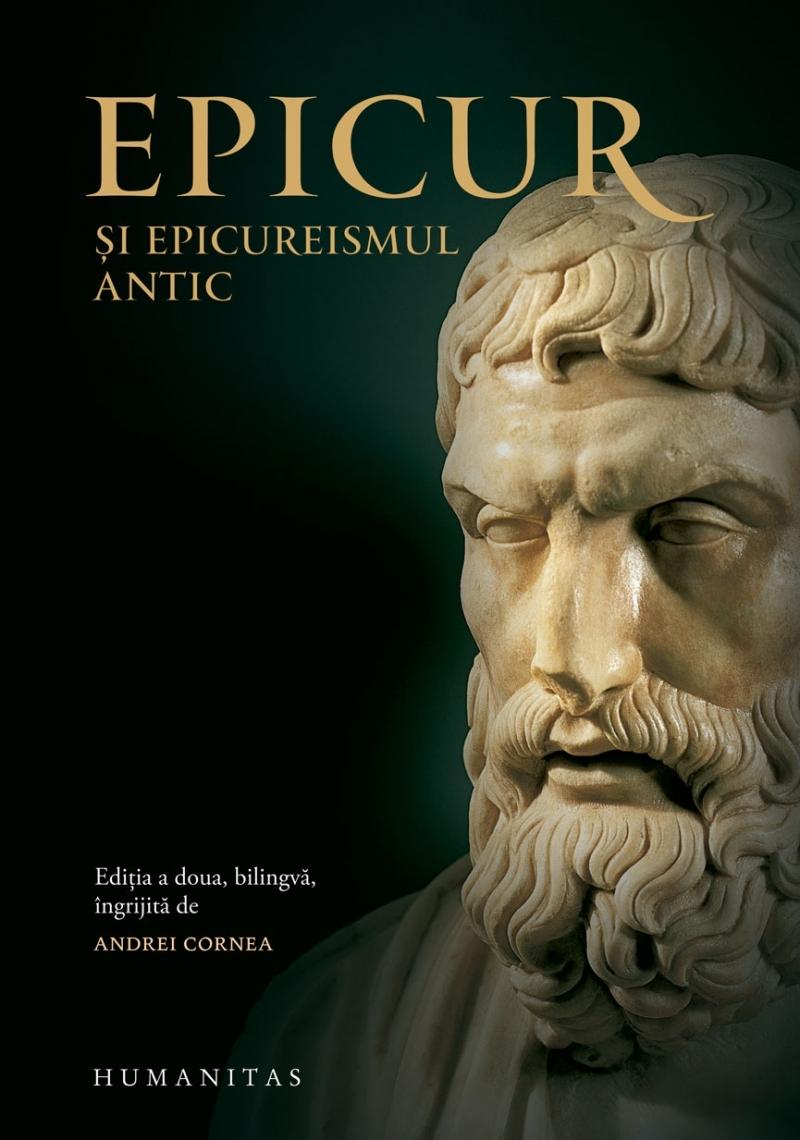 Epicur şi epicureismul antic.Viața și opera lui Epicur, fragmente doxografice, interpretare, note
