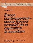Epoca contemporana - Epoca trecerii omenirii de la capitalism la socialism
