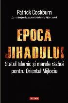 Epoca jihadului Statul Islamic marele