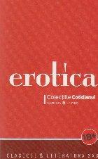 Erotica. Clasicii si literatura XXX