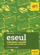 Eseul - Varianta rapida de pregatire pentru bacalaureat. Literatura romana