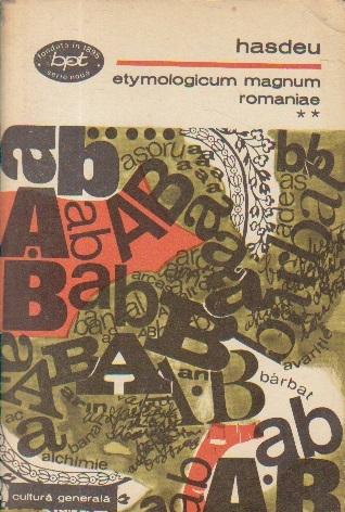 Etymologicum magnum romaniae, II - Dictionarul limbei istorice si poporane a romanilor (Pagini Alese)