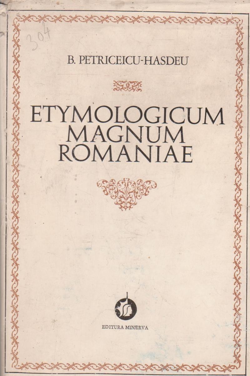 Etymologicum Magnum Romaniae, 2 - Dictionarul limbei istorice si poporane a romanilor