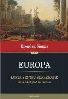 Europa. Lupta pentru suprematie de la 1453 pana in prezent