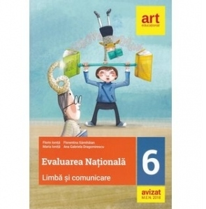 Evaluare nationala la finalul clasei a VI-a. Limba si comunicare