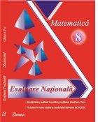 Evaluare nationala. Matematica clasa a VIII-a. Recapitulare notiuni teoretice, probleme rezolvate, teste