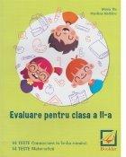Evaluare pentru clasa a II-a - teste. Comunicare in limba romana. Matematica