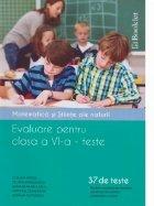 Evaluare pentru clasa a VI-a - teste. Matematica si stiinte ale naturii (37 de teste)