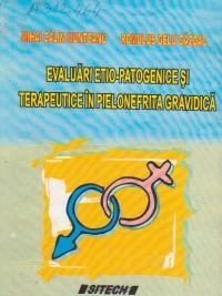Evaluari etio-patogenice si terapeutice in pielonefrita gravidica
