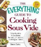 Everything Guide Cooking Sous Vide
