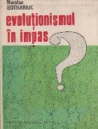 Evolutionismul in impas?