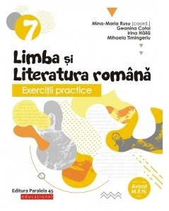 Exercitii practice de limba si literatura romana. Caiet de lucru. Clasa a VII-a (anul scolar 2019-2020)