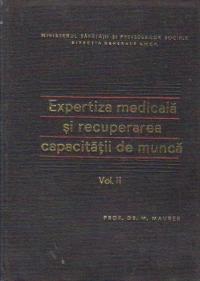 Expertiza medicala si recuperarea capacitatii de munca, Volumul al II - lea